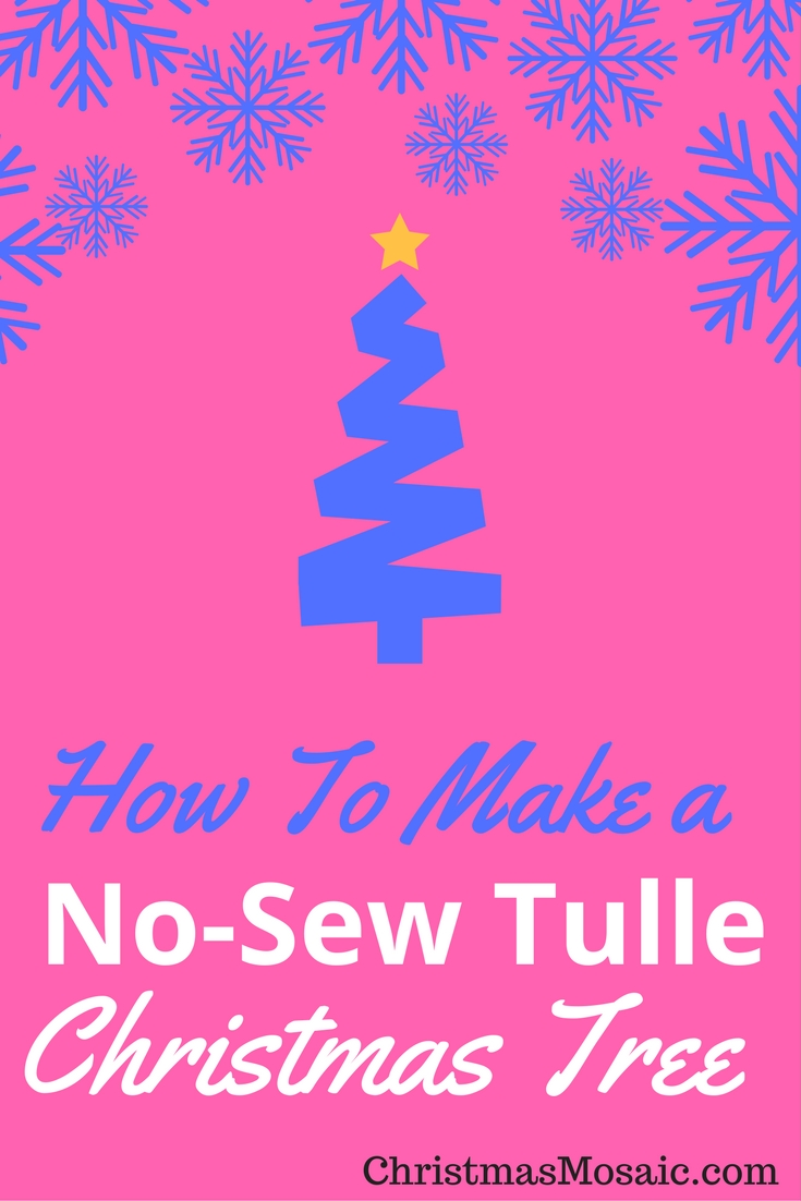 How To Make A No Sew Tulle Christmas Tree | Christmas Mosaic