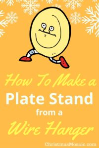 How To Make A Plate Stand From A Wire Hanger Christmas